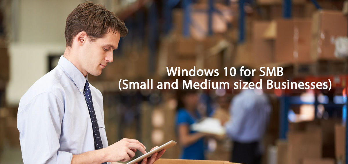 Windows 10 for Small and medium sized businesses SMB