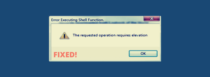 Fix The Requested Operation requires Elevation